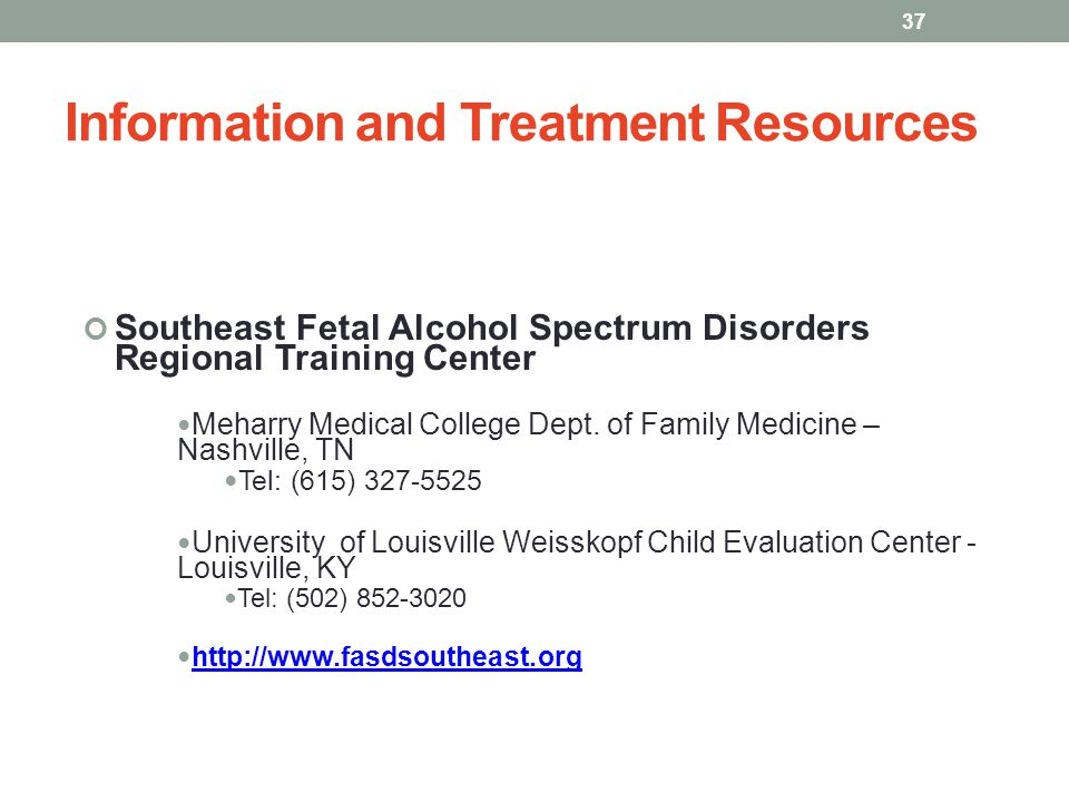 Information and Treatment Resources Southeast Fetal Alcohol Spectrum Disorders Regional Training Center Meharry Medical College Dept.