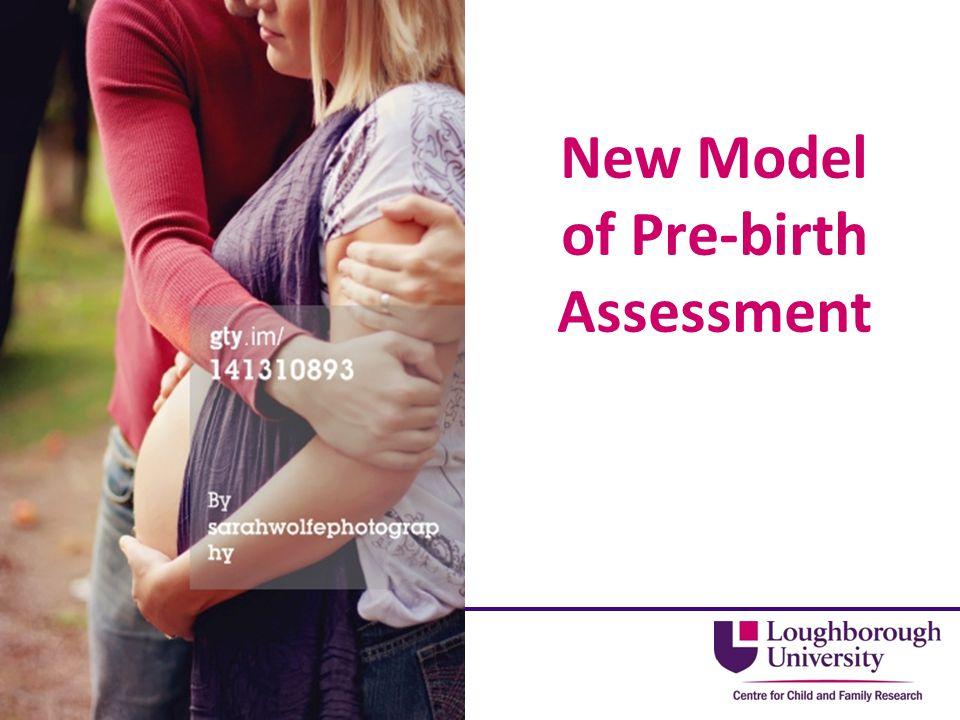New Model of Pre-birth Assessment 30