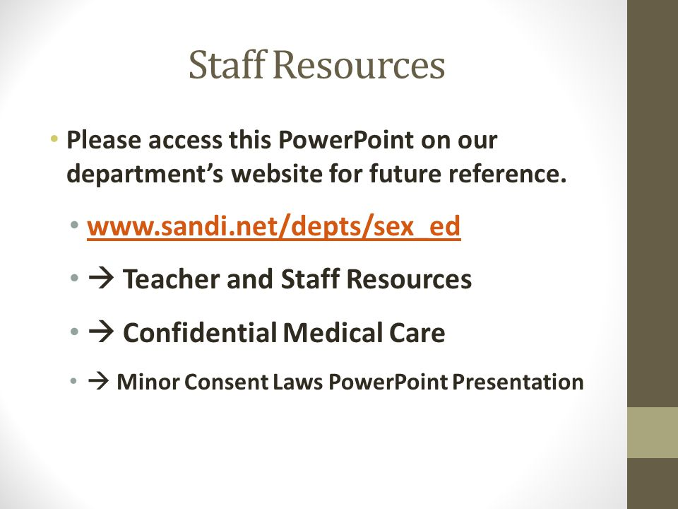 Staff Resources Please access this PowerPoint on our department's website for future reference. www.sandi.net/depts/sex_ed  Teacher and Staff Resourc