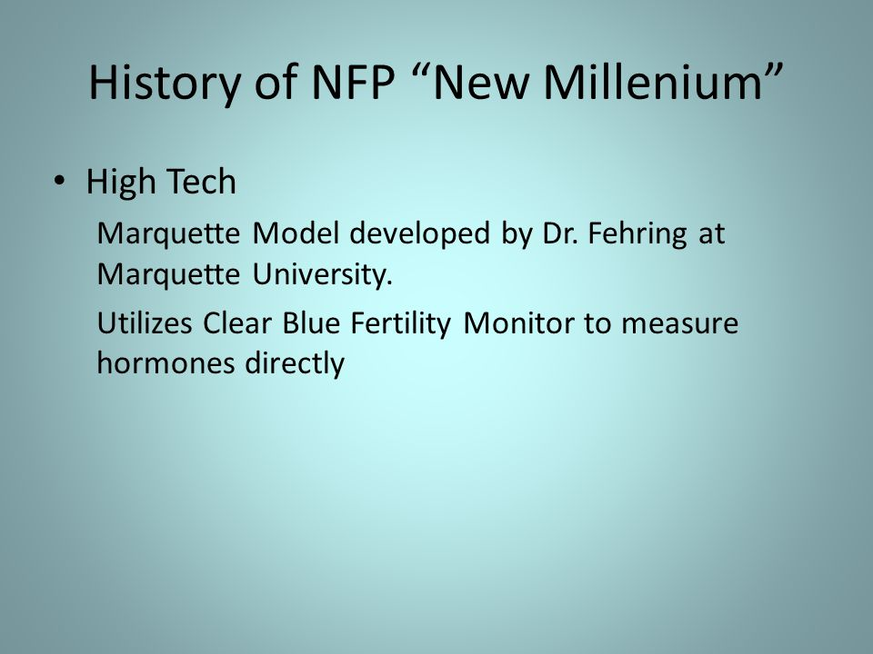 History of NFP New Millenium High Tech Marquette Model developed by Dr.