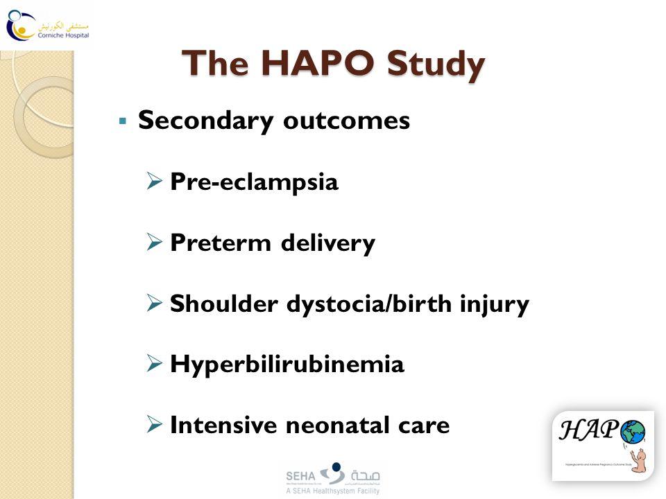 The HAPO Study  Secondary outcomes  Pre-eclampsia  Preterm delivery  Shoulder dystocia/birth injury  Hyperbilirubinemia  Intensive neonatal care
