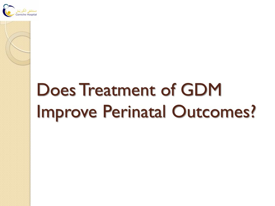 Does Treatment of GDM Improve Perinatal Outcomes?