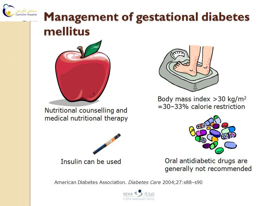 Management of gestational diabetes mellitus American Diabetes Association.