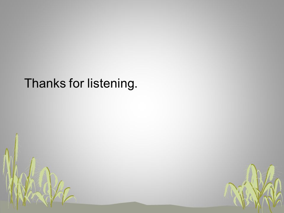 Thanks for listening.