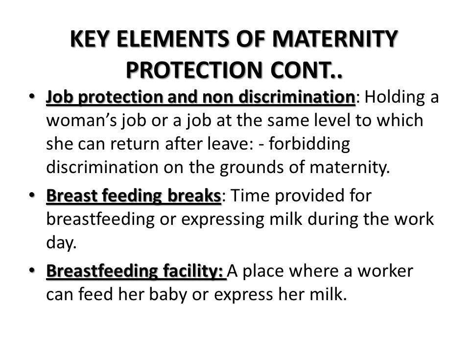 KEY ELEMENTS OF MATERNITY PROTECTION CONT..