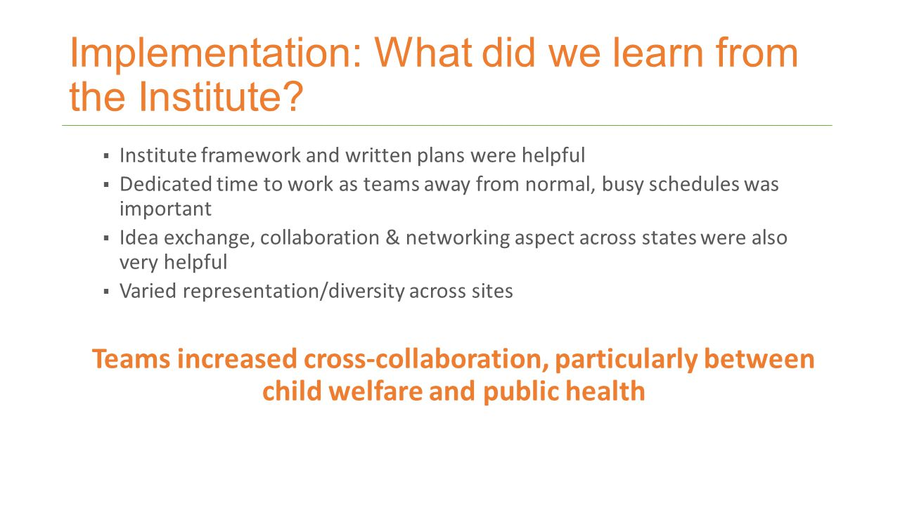 Implementation: What did we learn from the Institute.