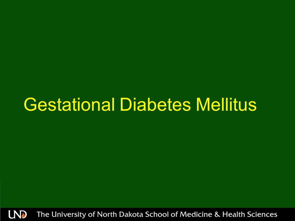 Gestational Diabetes (GDM) ACOG 2 Step approach 1 hour 50gm OGT (screening) >130 Then proceed to 3 hour OGTT
