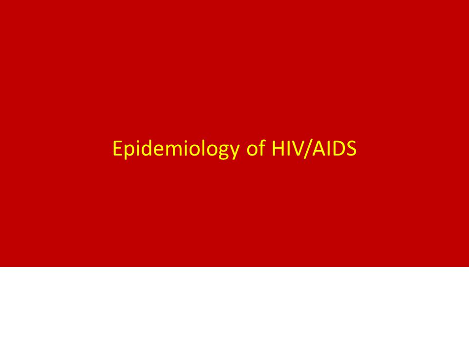 Epidemiology of HIV/AIDS