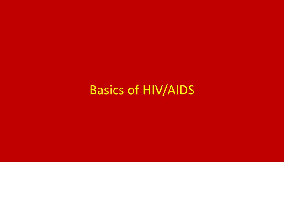 Basics of HIV/AIDS