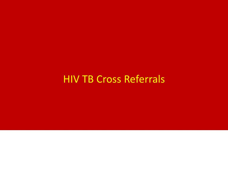 HIV TB Cross Referrals
