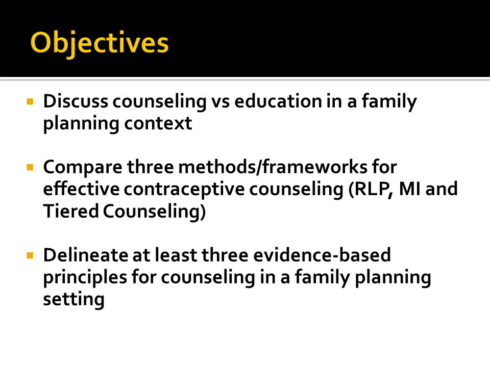  Principle 5: Make choosing a method manageable and give priority to more effective methods  Principle 6: Consider how the method fits the lifestyle of the client by raising other key social- behavioral factors  Principle 7: If the client is at risk of contracting a STI, which is almost always the case for adolescents, recommend dual protection-- condoms plus a more effective contraceptive method