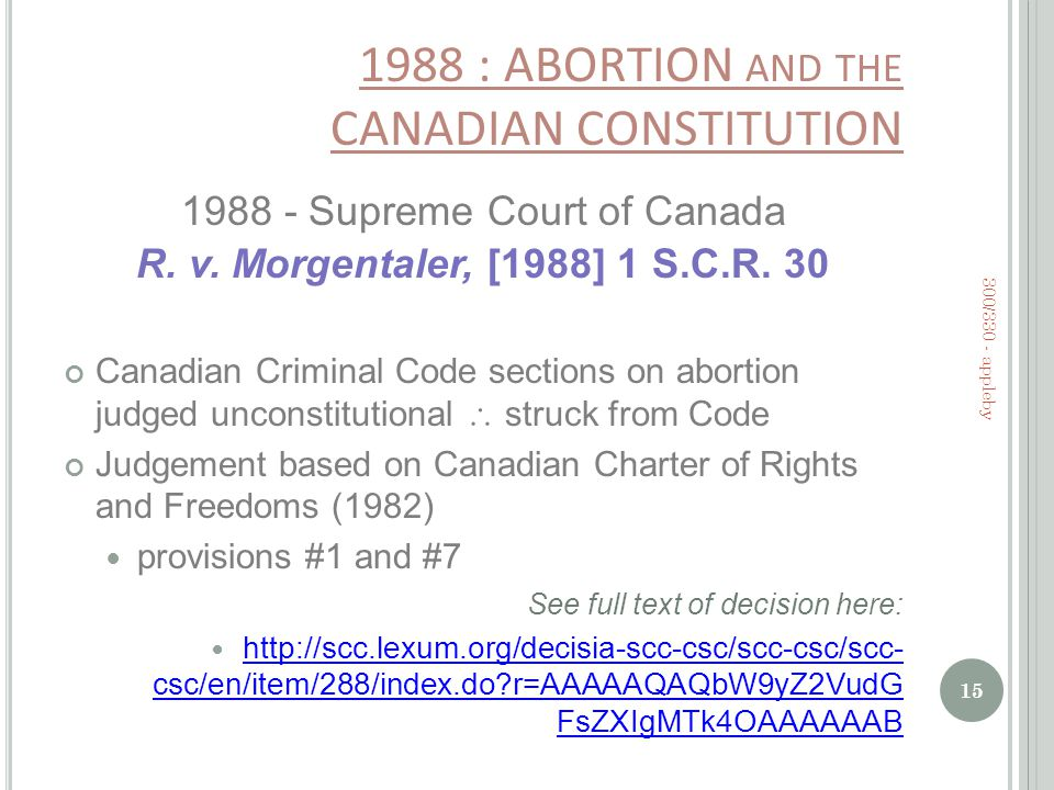 1988 : ABORTION AND THE CANADIAN CONSTITUTION 1988 - Supreme Court of Canada R.