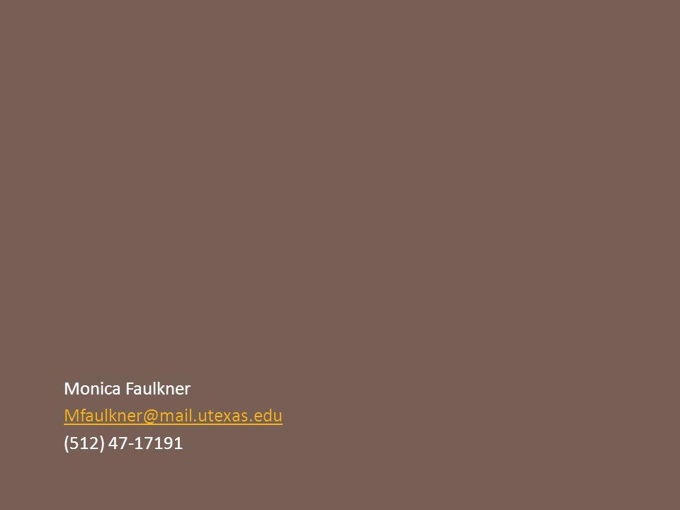 Monica Faulkner Mfaulkner@mail.utexas.edu (512) 47-17191