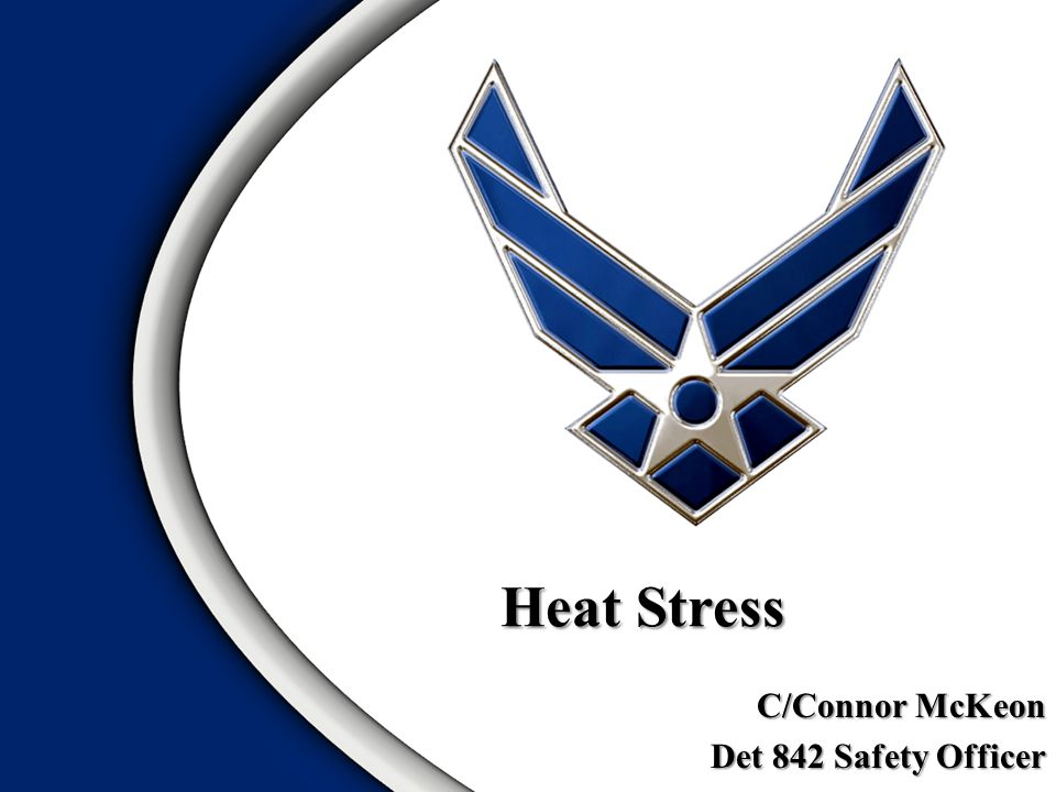 Heat Stress C/Connor McKeon Det 842 Safety Officer