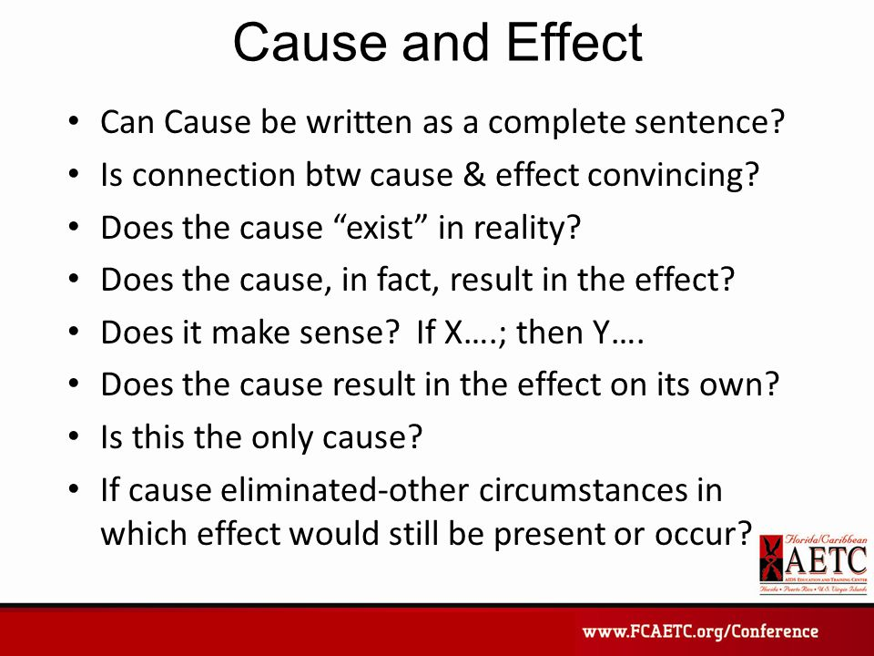 """Cause and Effect Can Cause be written as a complete sentence? Is connection btw cause & effect convincing? Does the cause """"exist"""" in reality? Does the"""