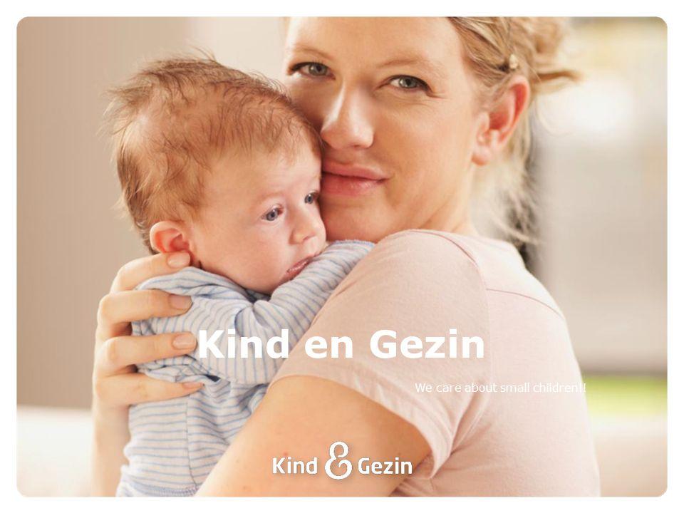 Kind en Gezin We care about small children!!