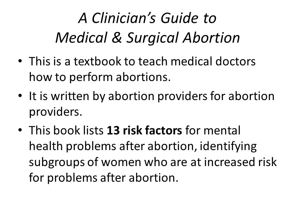 A Clinician's Guide to Medical & Surgical Abortion This is a textbook to teach medical doctors how to perform abortions.