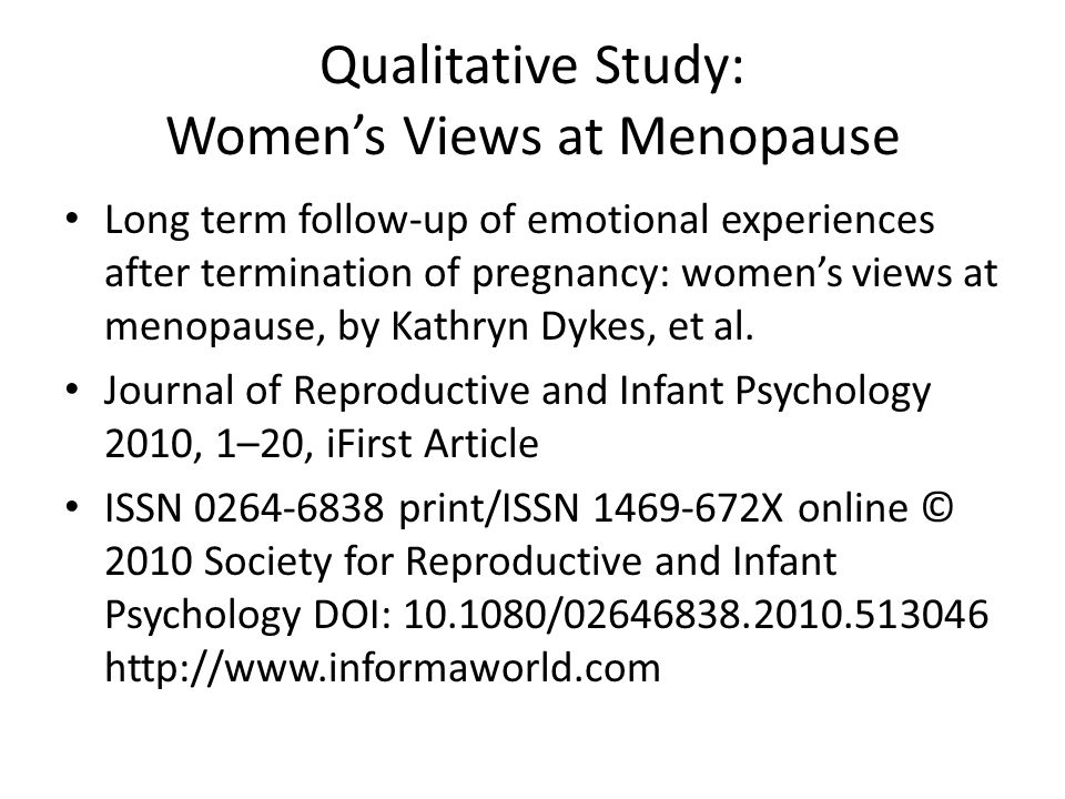 Qualitative Study: Women's Views at Menopause Long term follow-up of emotional experiences after termination of pregnancy: women's views at menopause, by Kathryn Dykes, et al.