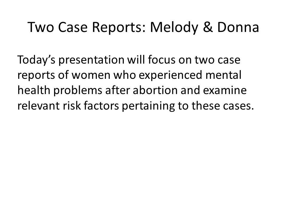 Case Report: Donna Depressive symptoms included: Depressed & irritable mood.