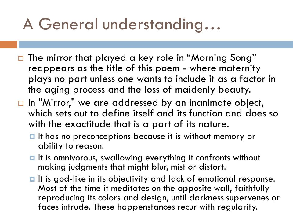 """A General understanding…  The mirror that played a key role in """"Morning Song"""" reappears as the title of this poem - where maternity plays no part unl"""