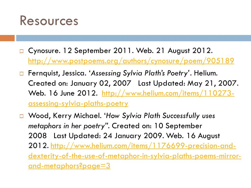 Resources  Cynosure. 12 September 2011. Web. 21 August 2012. http://www.postpoems.org/authors/cynosure/poem/905189 http://www.postpoems.org/authors/c