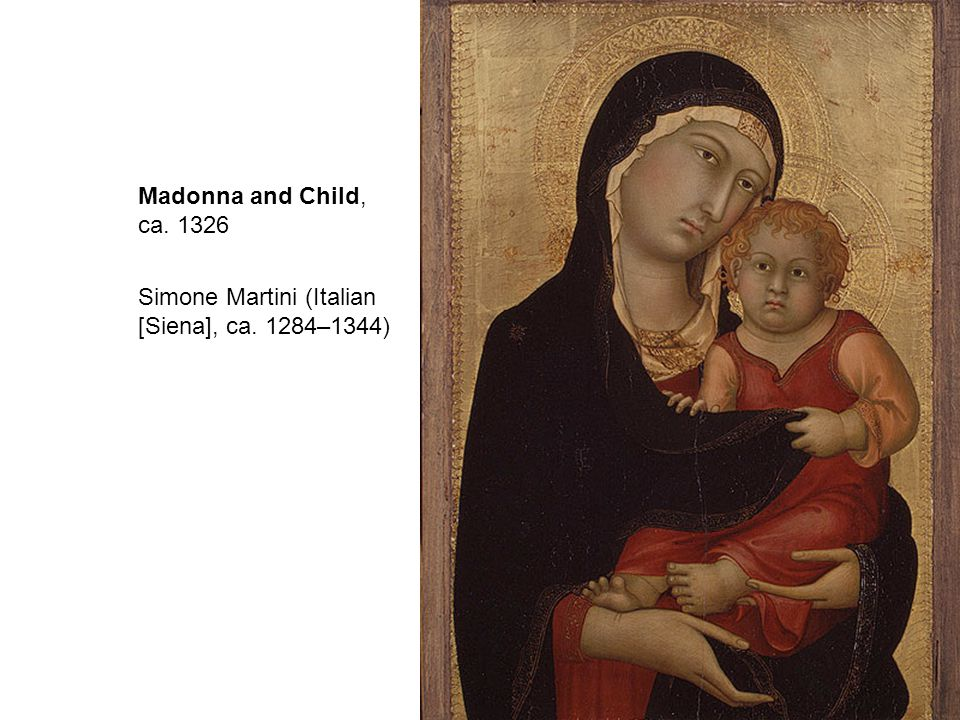 Madonna and Child, ca. 1326 Simone Martini (Italian [Siena], ca. 1284–1344)