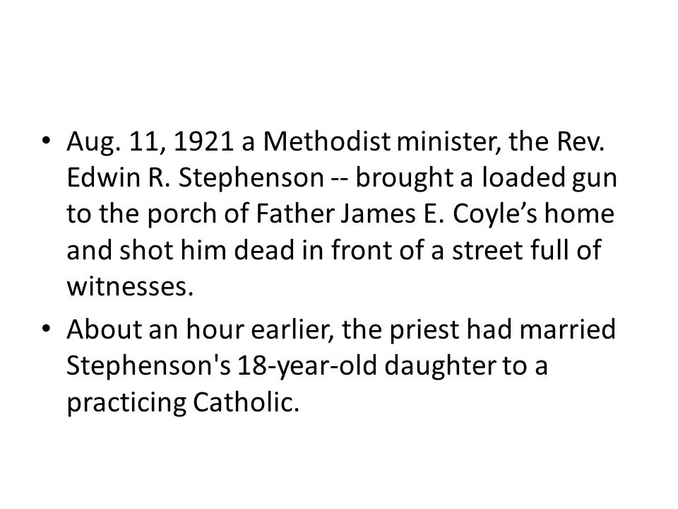 Aug. 11, 1921 a Methodist minister, the Rev. Edwin R.