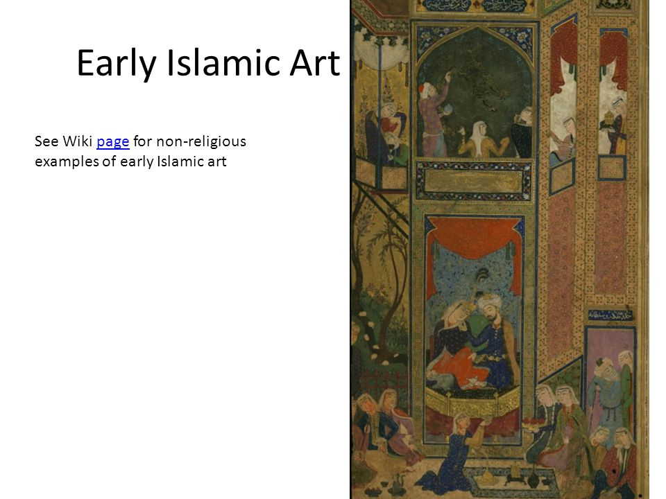 Early Islamic Art See Wiki page for non-religious examples of early Islamic artpage