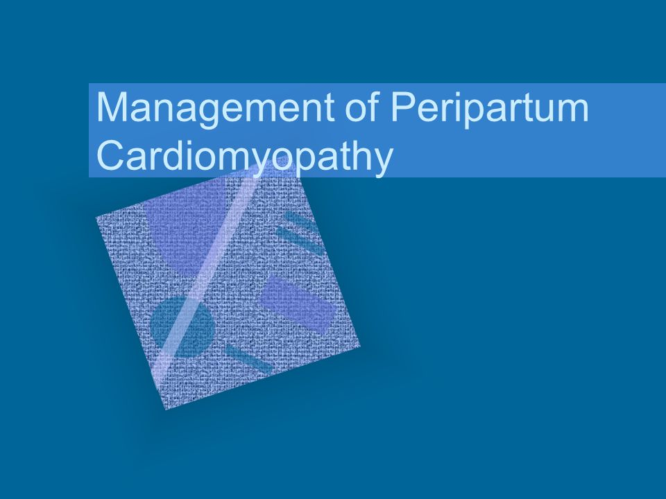 Management of Peripartum Cardiomyopathy