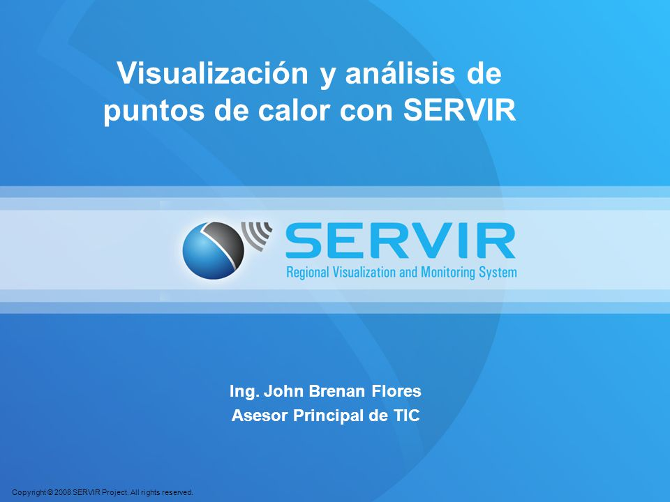 Copyright © 2008 SERVIR Project. All rights reserved. EJERCICIOS!!!