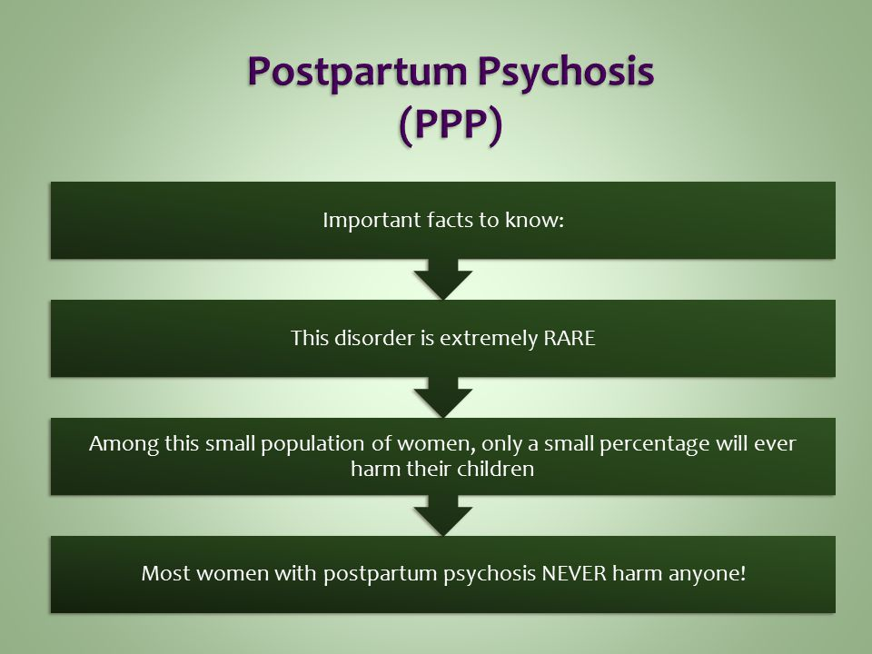 Most women with postpartum psychosis NEVER harm anyone.