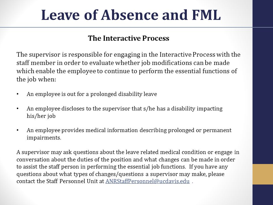 The Interactive Process The supervisor is responsible for engaging in the Interactive Process with the staff member in order to evaluate whether job m