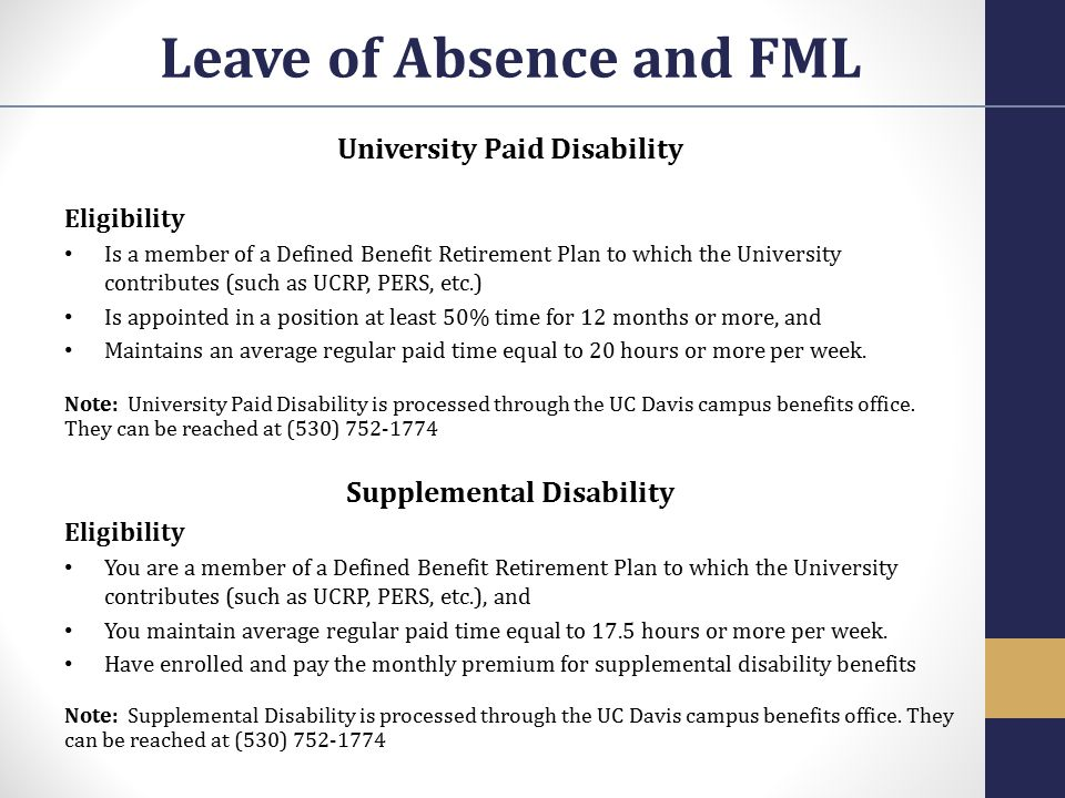 University Paid Disability Eligibility Is a member of a Defined Benefit Retirement Plan to which the University contributes (such as UCRP, PERS, etc.)