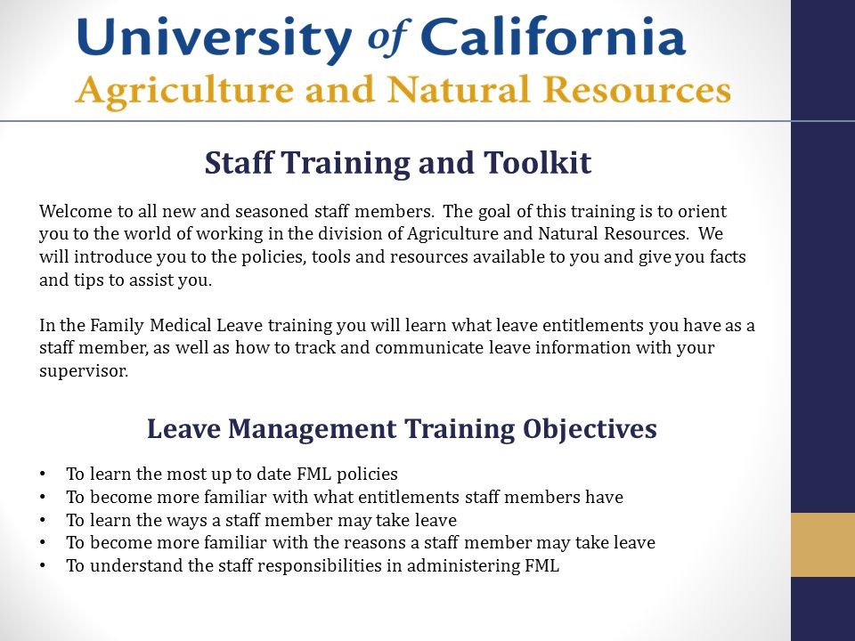 Leave of Absence and FML Table of Contents I.Family Medical Leave Act/Pregnancy Disability Leave/CFRA II.Employee Responsibility III.Interactive Process IV.Work Contingency Plans V.Reasonable Accommodation VI.Leave of Absence Effect on Benefits VII.Catastrophic Leave VIII.Disability IX.Workers Compensation X.Frequently Asked Questions XI.Resources