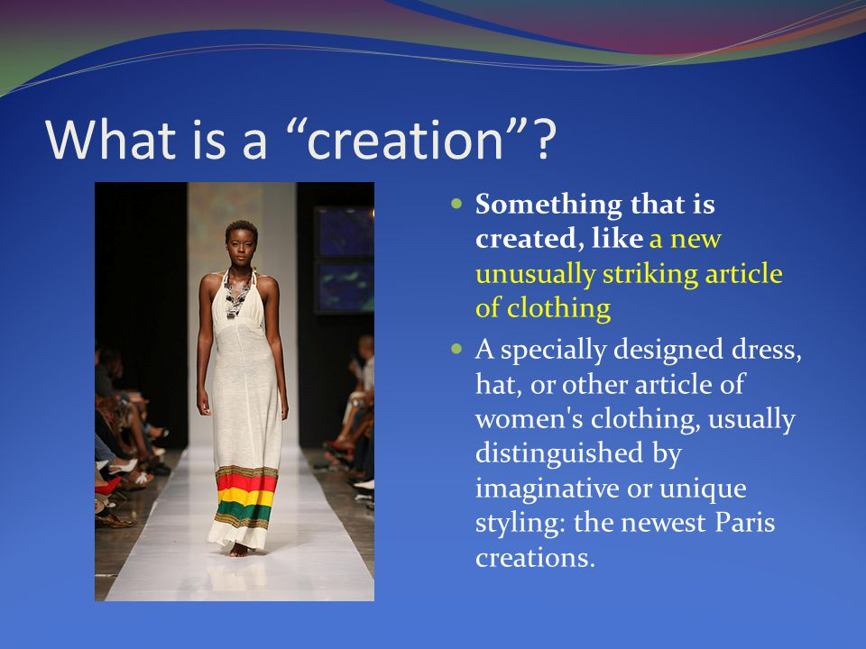 What is a creation .