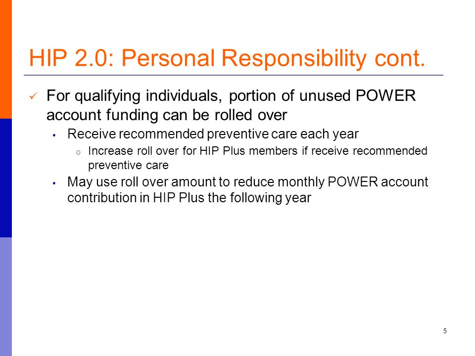 For qualifying individuals, portion of unused POWER account funding can be rolled over Receive recommended preventive care each year o Increase roll o
