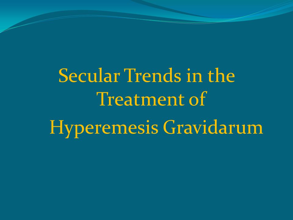 Secular Trends in the Treatment of Hyperemesis Gravidarum