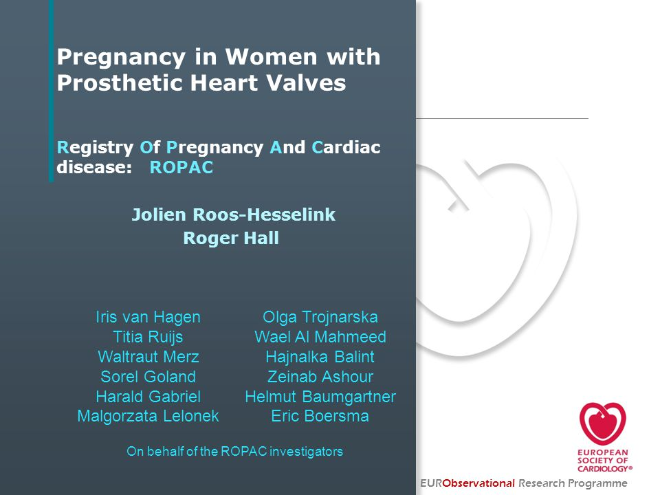 Results Mechanical valve thrombosis Incidence: 10 patients (4.7%) EURObservational Research Programme TotalVKAHeparin 1 st trimester505 2 nd trimester211 3 rd trimester330