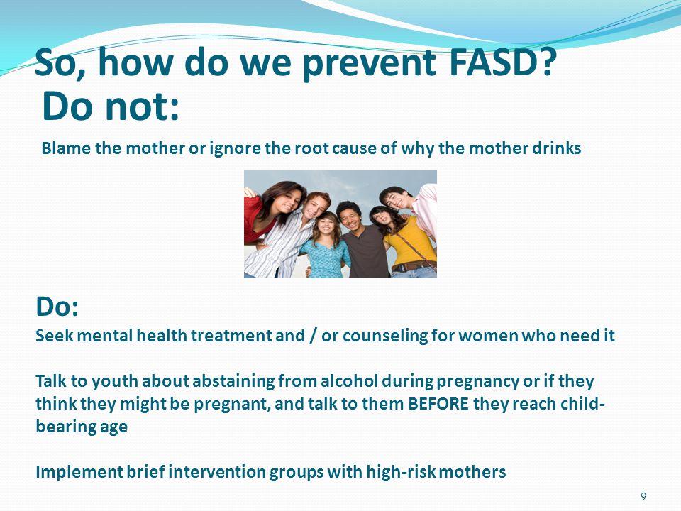 So, how do we prevent FASD.