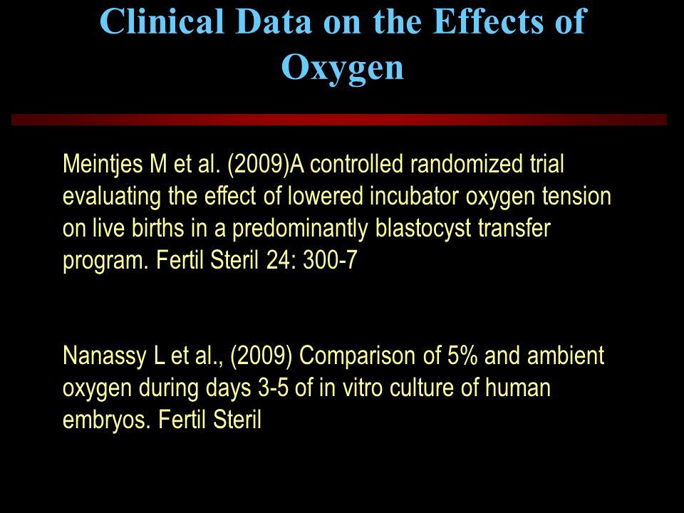 Clinical Data on the Effects of Oxygen Meintjes M et al. (2009)A controlled randomized trial evaluating the effect of lowered incubator oxygen tension