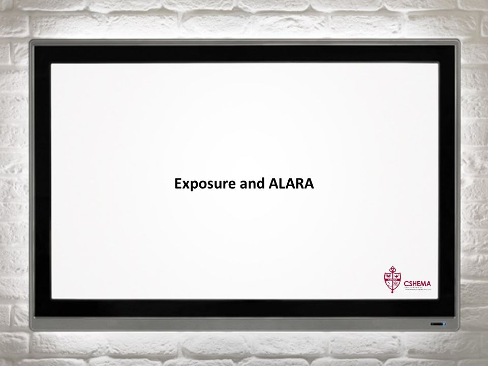 Exposure and ALARA