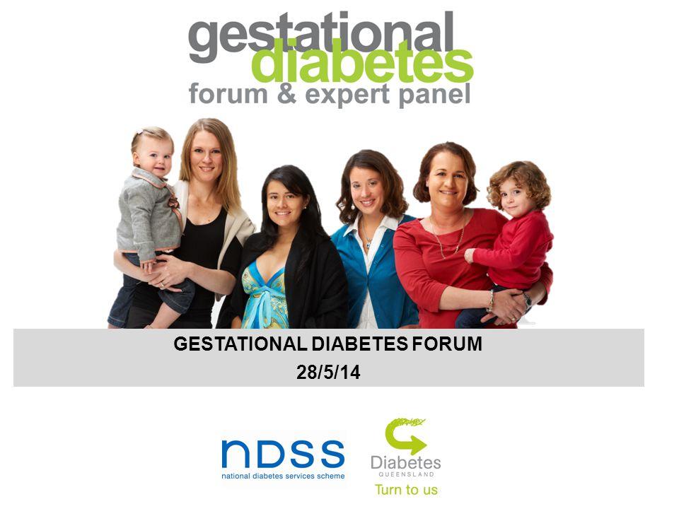 GESTATIONAL DIABETES FORUM 28/5/14