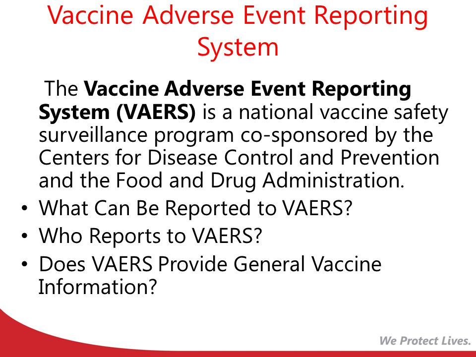 Vaccine Adverse Event Reporting System The Vaccine Adverse Event Reporting System (VAERS) is a national vaccine safety surveillance program co-sponsored by the Centers for Disease Control and Prevention and the Food and Drug Administration.