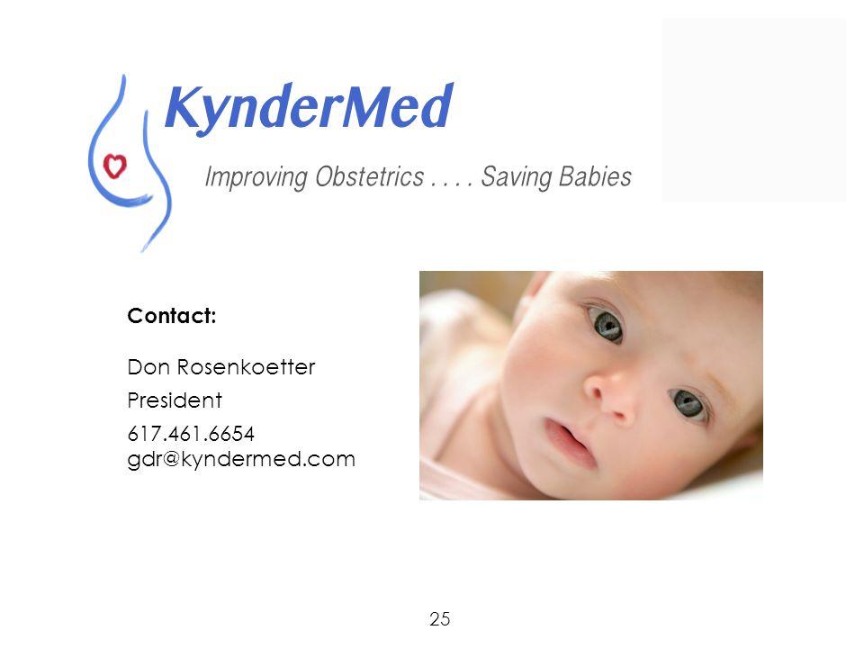 Contact: Don Rosenkoetter President 617.461.6654 gdr@kyndermed.com 25