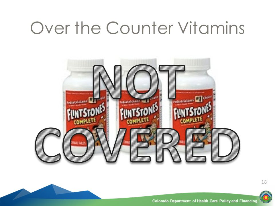 Colorado Department of Health Care Policy and FinancingColorado Department of Health Care Policy and Financing Over the Counter Vitamins 18