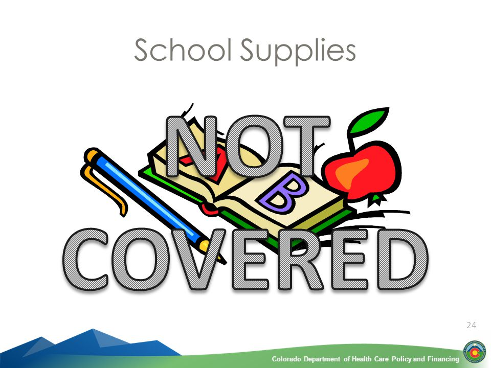 Colorado Department of Health Care Policy and FinancingColorado Department of Health Care Policy and Financing School Supplies 24