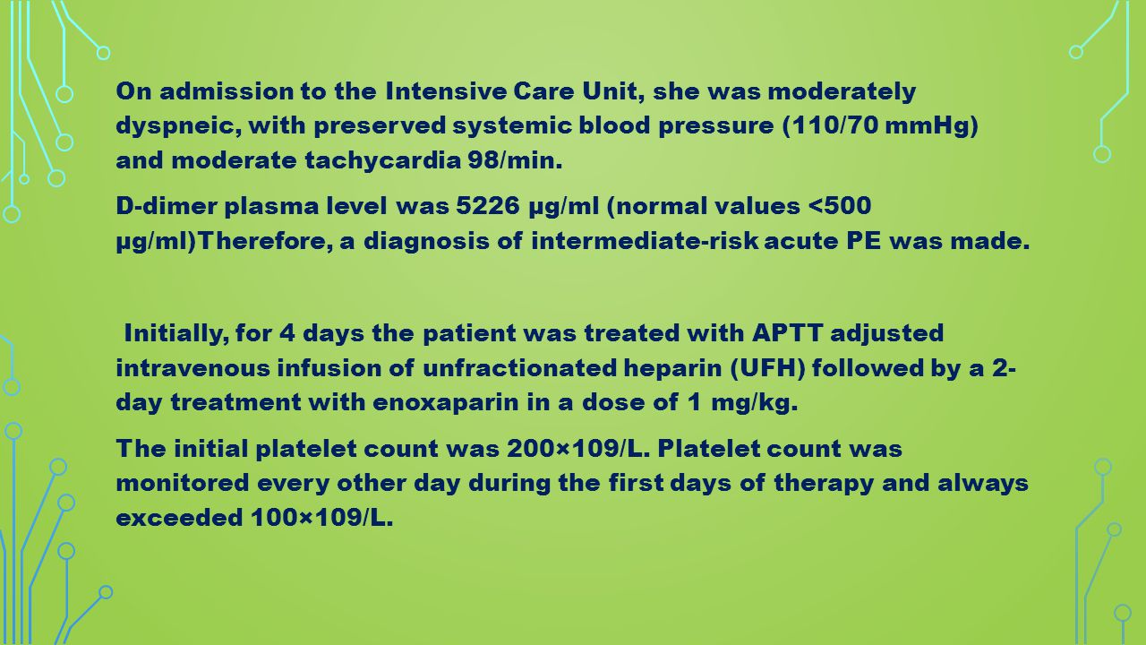 On admission to the Intensive Care Unit, she was moderately dyspneic, with preserved systemic blood pressure (110/70 mmHg) and moderate tachycardia 98