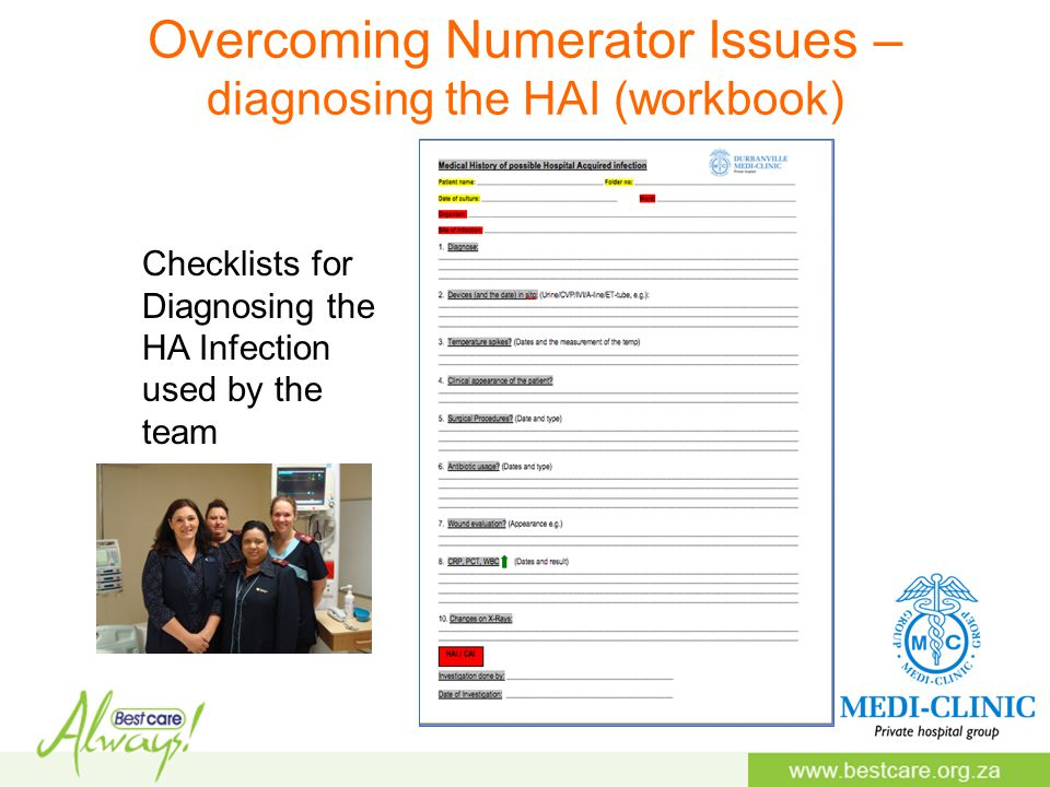 Overcoming Numerator Issues – diagnosing the HAI (workbook) Checklists for Diagnosing the HA Infection used by the team