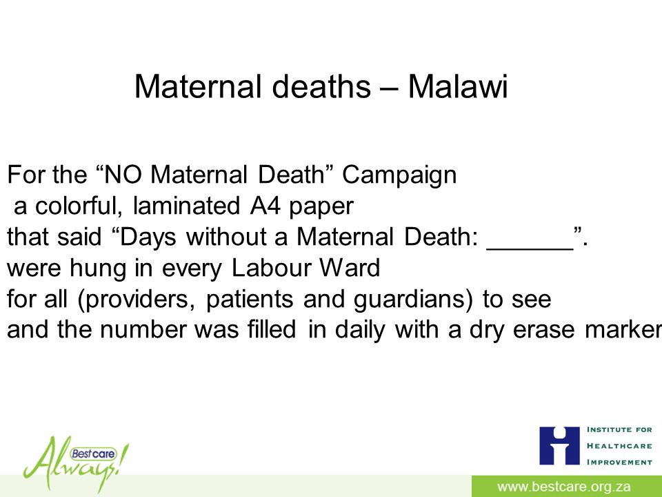 Maternal deaths – Malawi For the NO Maternal Death Campaign a colorful, laminated A4 paper that said Days without a Maternal Death: ______ .