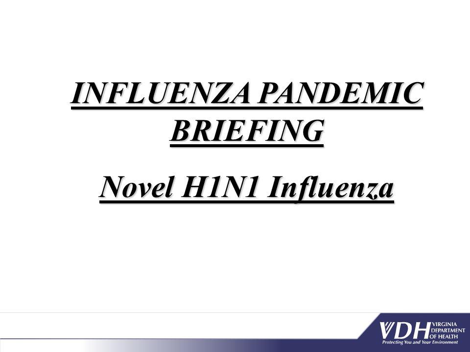 INFLUENZA PANDEMIC BRIEFING Novel H1N1 Influenza